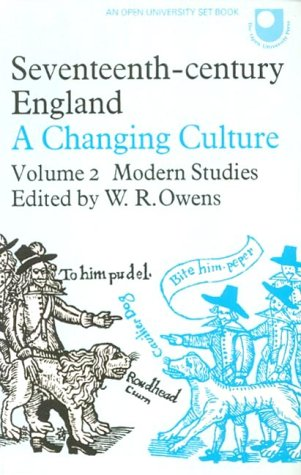 Seventeenth Century England: Modern Studies v. 2: A Changing Culture (0706240898) by W. R. Owens