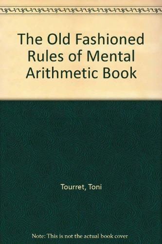 The Old Fashioned Rules of Mental Arithmetic: Tourret, Toni