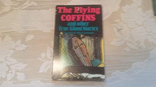 9780706241945: The Flying Coffins and Other True Ghost Stories (WLE true tales series)