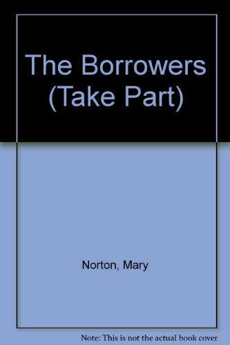 9780706247824: The Borrowers (Take Part S.)