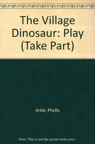 9780706252224: The Village Dinosaur: Play (Take Part)