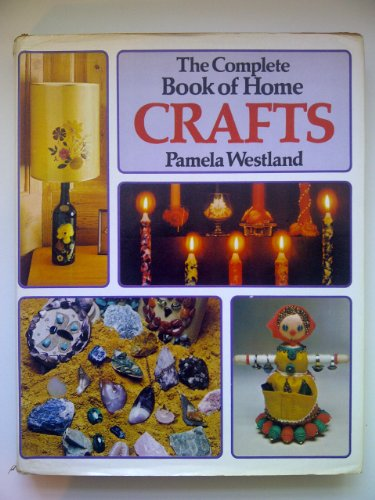 9780706310924: The complete book of home crafts