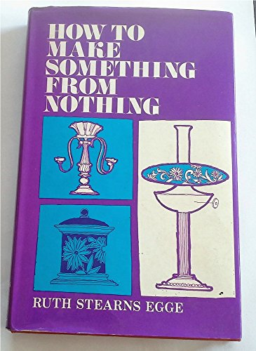 How to Make Something from Nothing: Egge, Ruth Stearns
