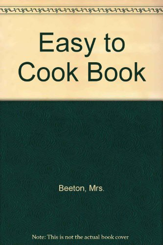 Easy to Cook Book (0706314298) by Mrs. Beeton