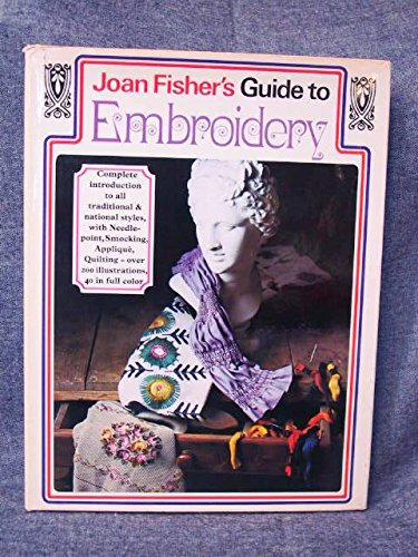 Guide to Embroidery: Fisher, Joan