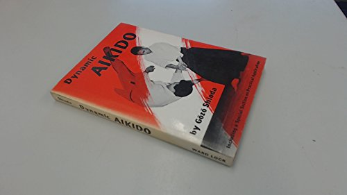 9780706317985: Dynamic Aikido