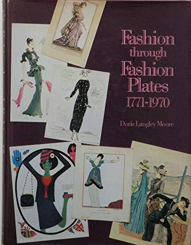 Fashion through Fashion Plates, 1771-1970 (English and: Moore, Doris Langley