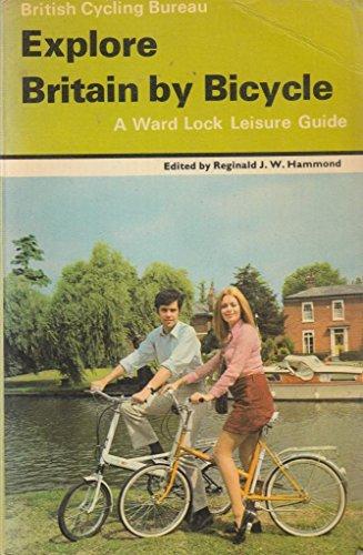 Explore Britain By Bicycle: Hammond, Reginald J.W. (Ed.)