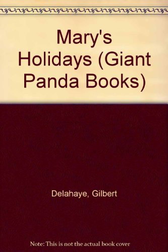 Mary's Holidays (Giant Panda Books) (9780706319224) by Gilbert Delahaye