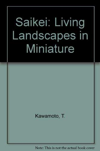 9780706340334: Saikei: Living Landscapes in Miniature