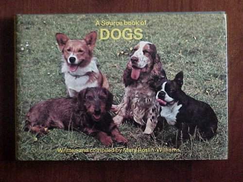 Dogs (Source Book): Roslin-Williams, Mary