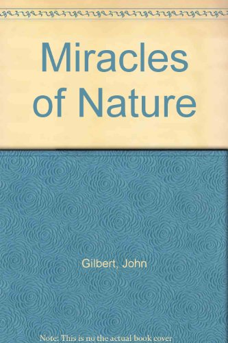 Miracles of Nature (0706350464) by Gilbert, John