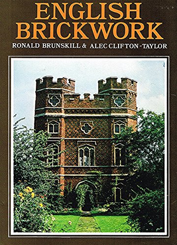 English Brickwork: Brunskill, Ronald & Clifton-Taylor, Alec