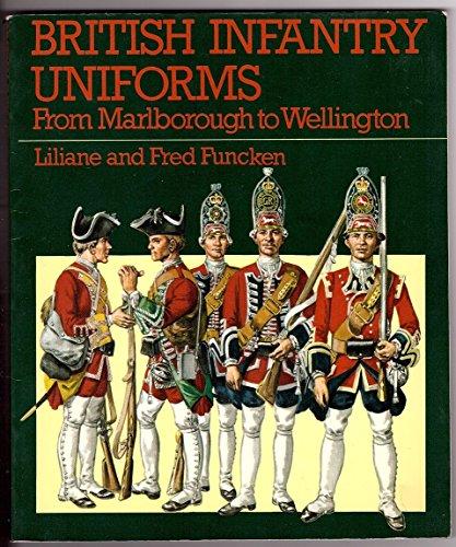 9780706351811: British Infantry Uniforms: From Marlborough to Wellington