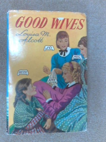 Good Wives (Prize Library): Alcott, Louisa M