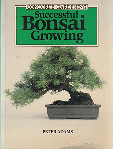 9780706353761: Successful Bonsai Growing (Concorde Books)