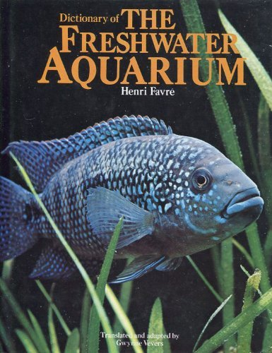 Dictionary of the Freshwater Aquarium