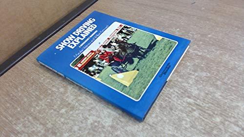 9780706356298: Show Driving Explained: A Horseman's Handbook