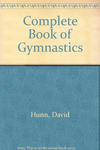 Complete Book of Gymnastics: David Hunn