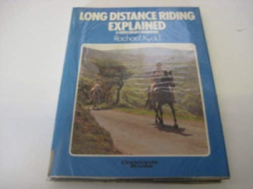 9780706357516: Long Distance Riding Explained