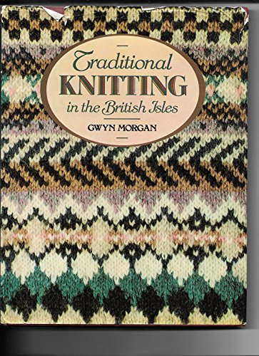 9780706357875: Traditional Knitting in the British Isles