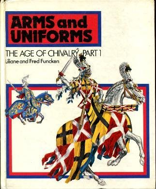 9780706358087: The Age of Chivalry (Arms and Uniforms)