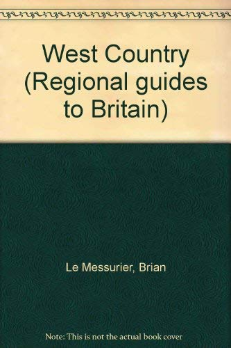 Regional Guides to Britain: The West Country.
