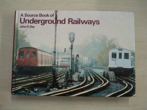 Underground Railways (Source Book): Day, John Robert