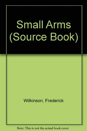 9780706360554: Small Arms (Source Book)
