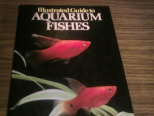 9780706361025: Illustrated Guide to Aquarium Fishes (Kingfisher)