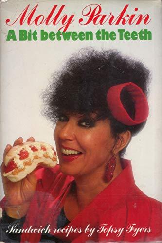 Bit Between the Teeth: Sandwich Recipes: Molly Parkin~Topsy Fyers