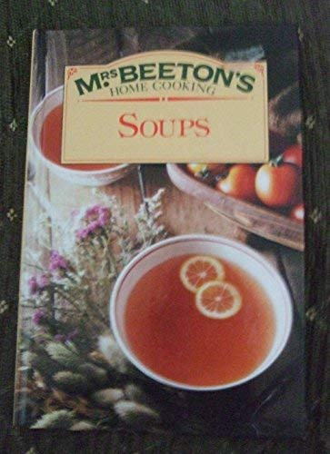 Mrs Beetons Home Cooking Soups