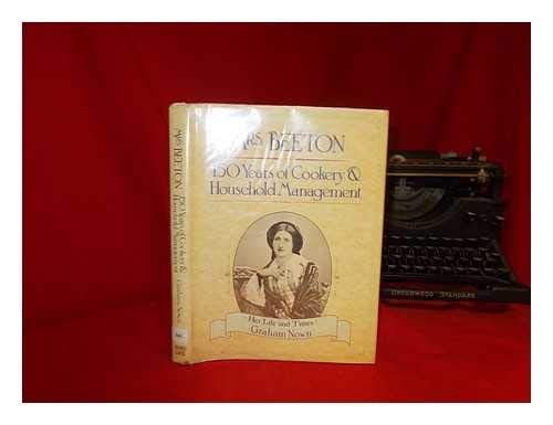 Mrs.Beeton: 150 Years of Cooking and Household Management (0706364597) by Graham Nown