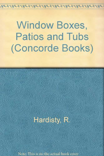 WINDOW BOXES, PATIOS AND TUBS (2nd Edition)