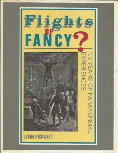 9780706365269: Flights of Fancy? 100 Years of Paranormal Experiences