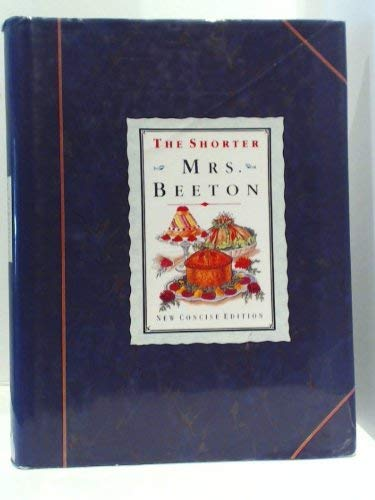 The Shorter Mrs Beeton (9780706365634) by Beeton, Mrs; Cope, Anne