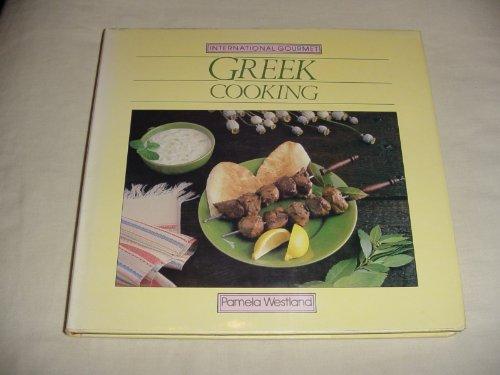 Greek Cooking (International gourmet): Westland, Pamela