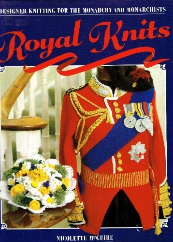 9780706365931: Royal Knits: Designer Knitting for the Monarchy and Monarchists