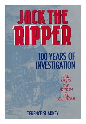 Jack The Ripper: 100 Years Of Investigation