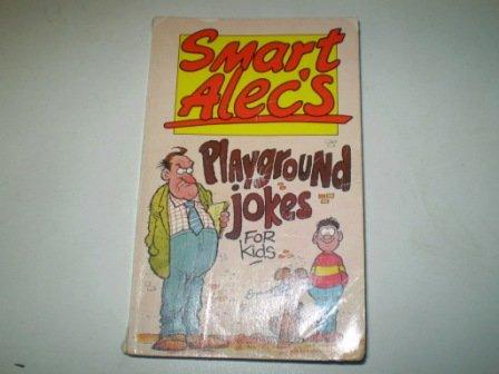 Smart Alec's Playground Jokes for Kids Mostyn,: Smart Alec