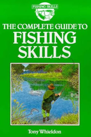 9780706366402: The Complete Guide to Fishing Skills (Fishing Skills S.)