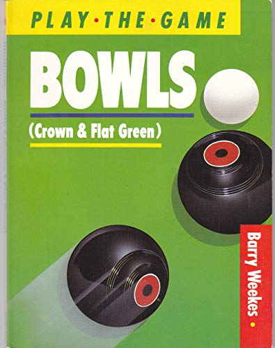 9780706366600: Bowls, Crown and Flat Green (Play the Game S.)