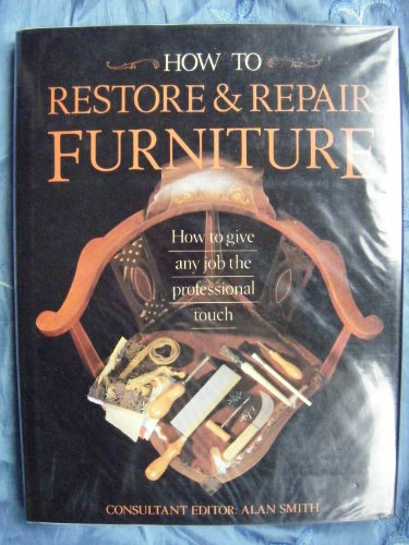 9780706366778: How to Restore and Repair Furniture