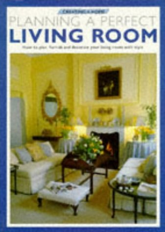 9780706367256: Planning a Perfect Living Room (Creating a Home)