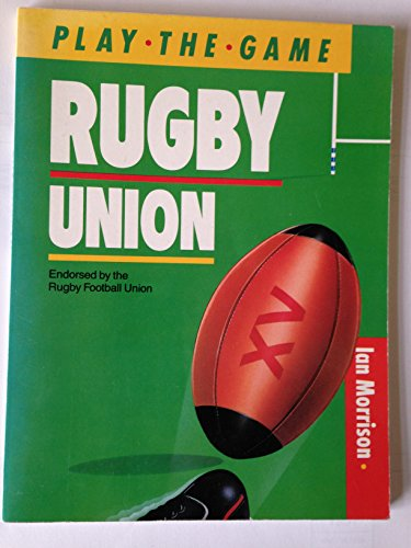 9780706367676: Rugby Union (Play the Game)