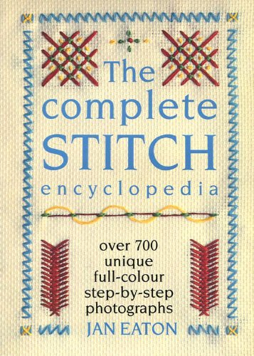 9780706368697: The Complete Stitch Encyclopedia