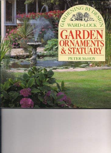 9780706369212: Garden Ornaments and Statuary (Gardening by design)