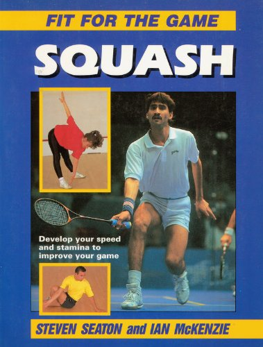 9780706369366: Squash (Fit for the Game)