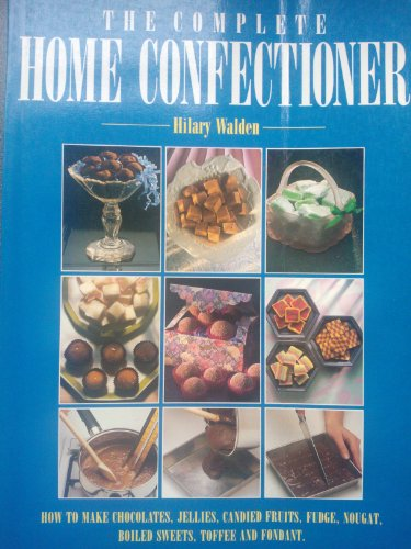 9780706369564: The Complete Home Confectioner