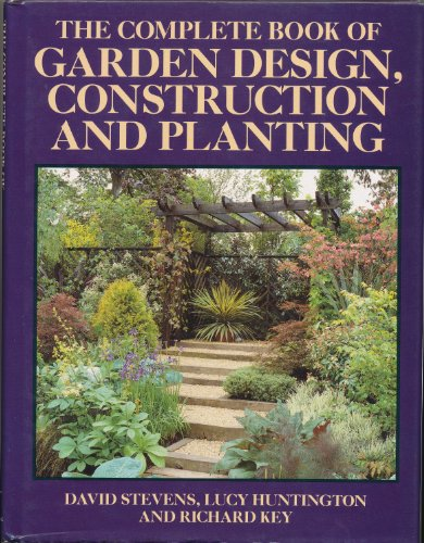 9780706369649: The Complete Book of Garden Design, Construction and Planting